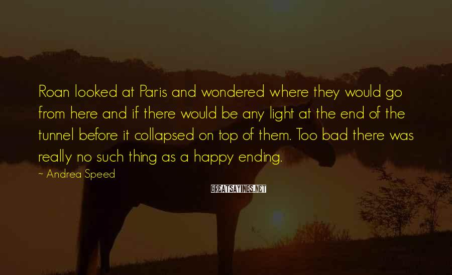 Andrea Speed Sayings: Roan looked at Paris and wondered where they would go from here and if there