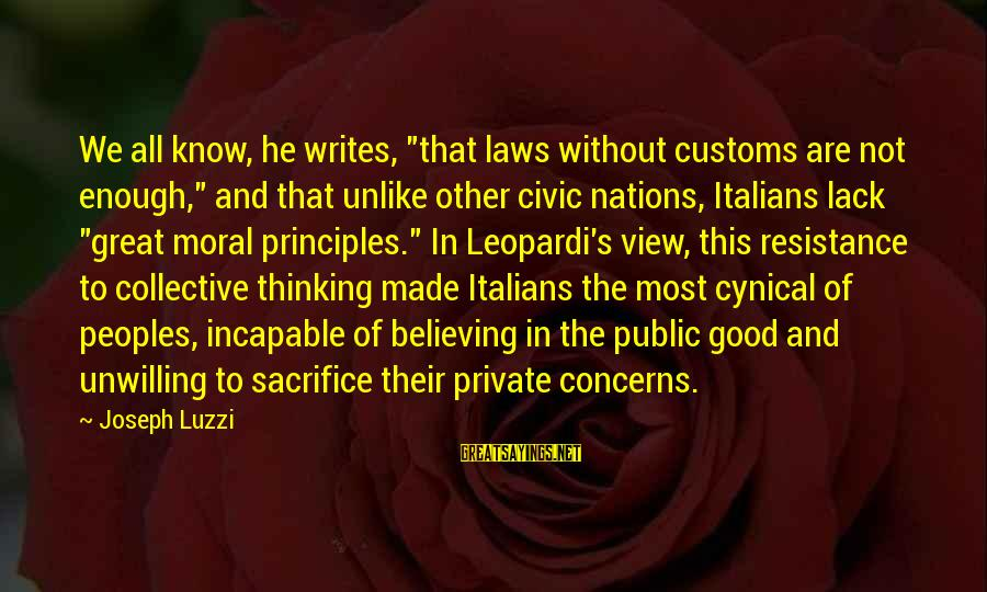 """Ang Tunay Na Mayaman Sayings By Joseph Luzzi: We all know, he writes, """"that laws without customs are not enough,"""" and that unlike"""