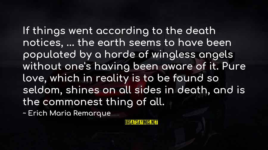 Angels On Earth Sayings By Erich Maria Remarque: If things went according to the death notices, ... the earth seems to have been