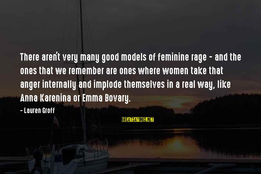 Anger And Rage Sayings By Lauren Groff: There aren't very many good models of feminine rage - and the ones that we
