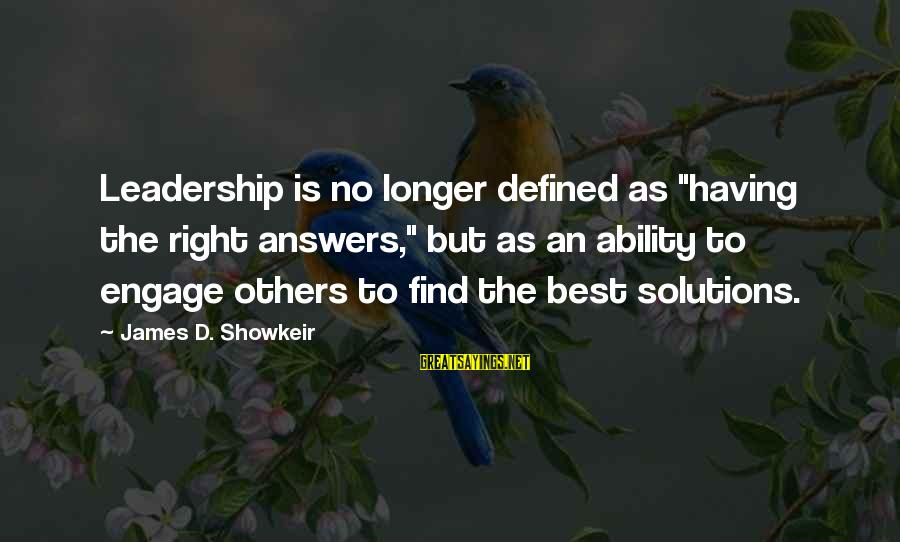 """Anger Destroys Sayings By James D. Showkeir: Leadership is no longer defined as """"having the right answers,"""" but as an ability to"""