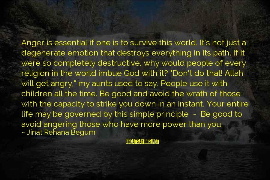 Anger Destroys Sayings By Jinat Rehana Begum: Anger is essential if one is to survive this world. It's not just a degenerate