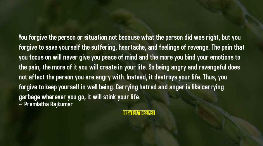 Anger Destroys Sayings By Premlatha Rajkumar: You forgive the person or situation not because what the person did was right, but