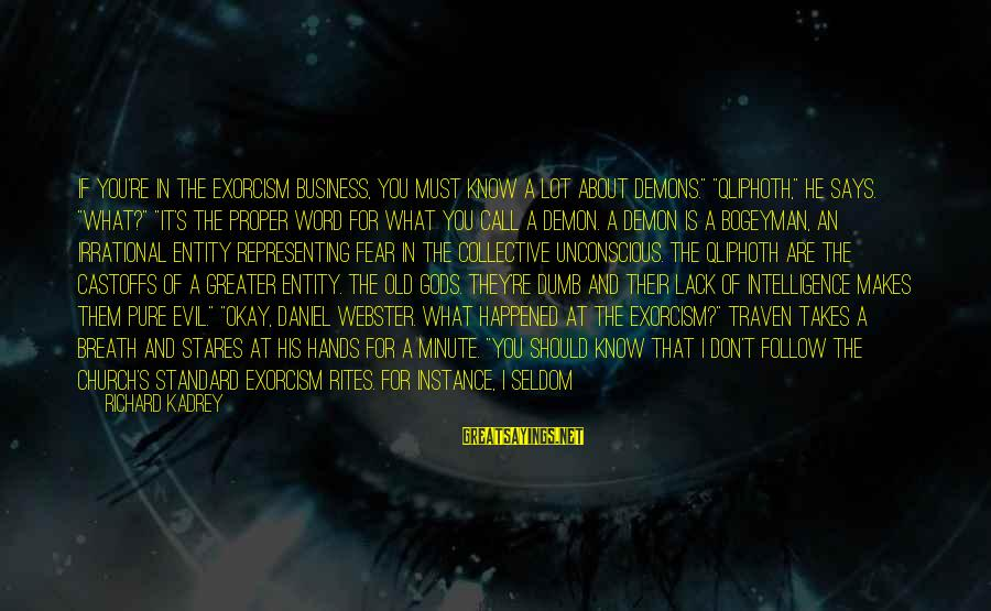 """Angra Sayings By Richard Kadrey: If you're in the exorcism business, you must know a lot about demons."""" """"Qliphoth,"""" he"""