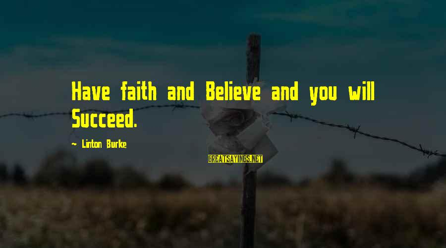 Animai Sayings By Linton Burke: Have faith and Believe and you will Succeed.