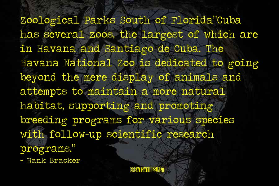 """Animals In Zoos Sayings By Hank Bracker: Zoological Parks South of Florida""""Cuba has several zoos, the largest of which are in Havana"""