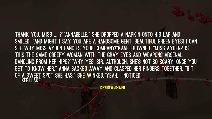 """Annabelle Scary Sayings By Keri Lake: Thank you, miss ... ?""""""""Annabelle."""" She dropped a napkin onto his lap and smiled. """"And"""