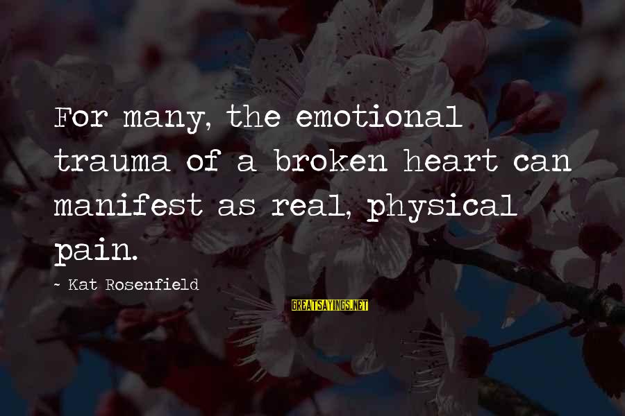 Anne B Real Sayings By Kat Rosenfield: For many, the emotional trauma of a broken heart can manifest as real, physical pain.