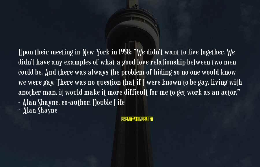 """Anniversary In Work Sayings By Alan Shayne: Upon their meeting in New York in 1958: """"We didn't want to live together. We"""