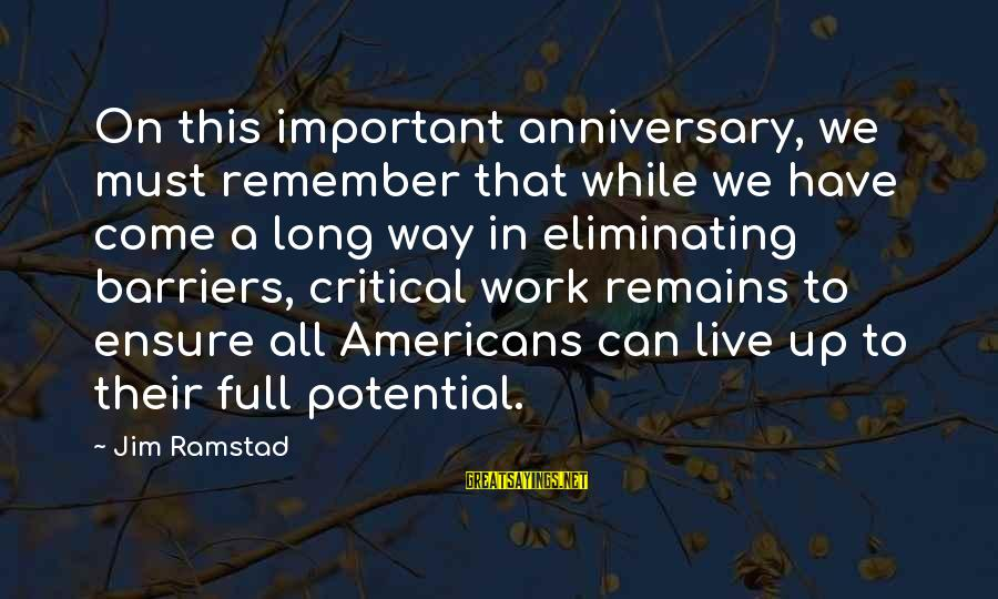 Anniversary In Work Sayings By Jim Ramstad: On this important anniversary, we must remember that while we have come a long way