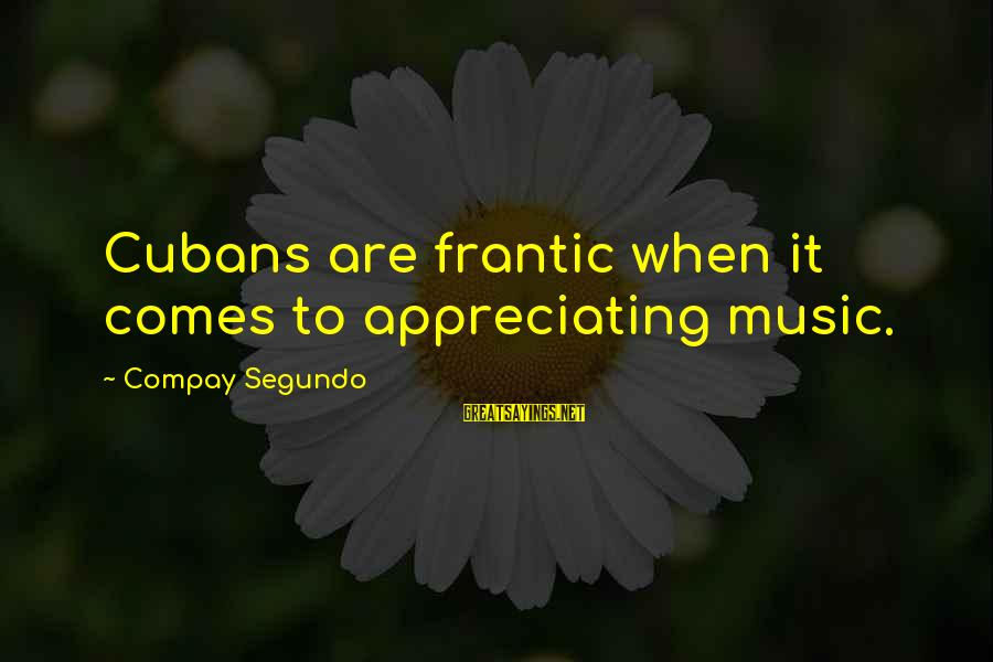 Announcing Pregnancy Sayings By Compay Segundo: Cubans are frantic when it comes to appreciating music.