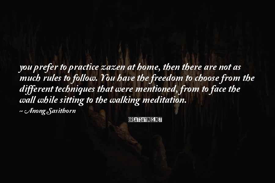 Anong Sasithorn Sayings: you prefer to practice zazen at home, then there are not as much rules to