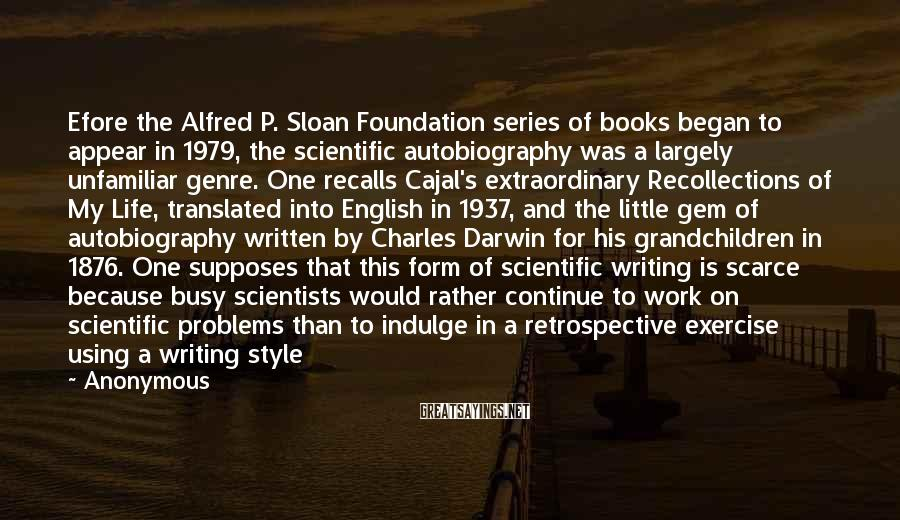 Anonymous Sayings: Efore the Alfred P. Sloan Foundation series of books began to appear in 1979, the