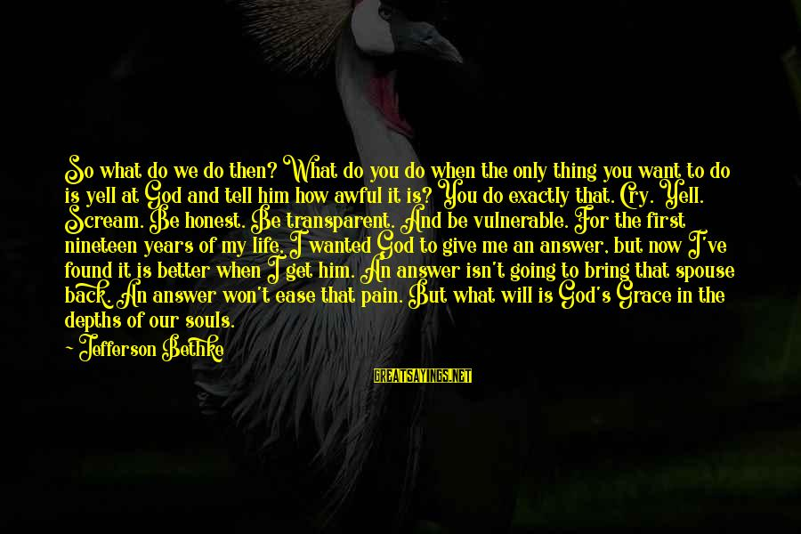 Answer Me Back Sayings By Jefferson Bethke: So what do we do then? What do you do when the only thing you