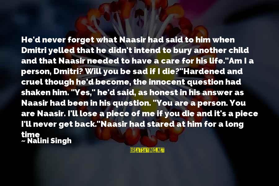 Answer Me Back Sayings By Nalini Singh: He'd never forget what Naasir had said to him when Dmitri yelled that he didn't