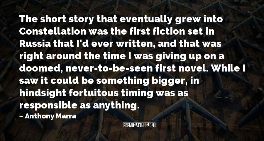 Anthony Marra Sayings: The short story that eventually grew into Constellation was the first fiction set in Russia