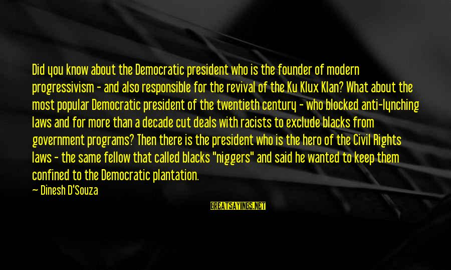 Anti Progressivism Sayings By Dinesh D'Souza: Did you know about the Democratic president who is the founder of modern progressivism -