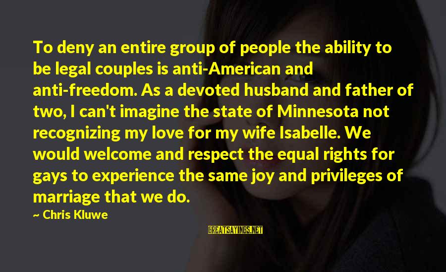 Anti-rationalism Sayings By Chris Kluwe: To deny an entire group of people the ability to be legal couples is anti-American