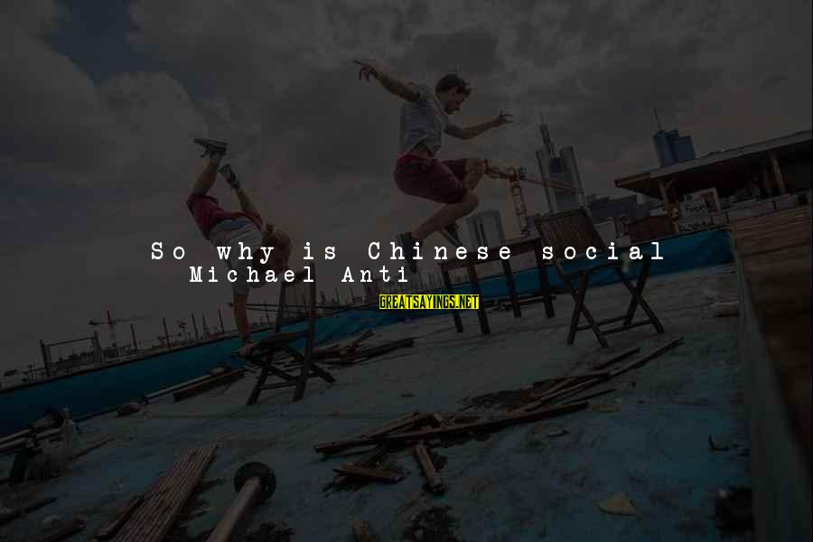 Anti-rationalism Sayings By Michael Anti: So why is Chinese social networking booming despite the censorship? Part of the reason is