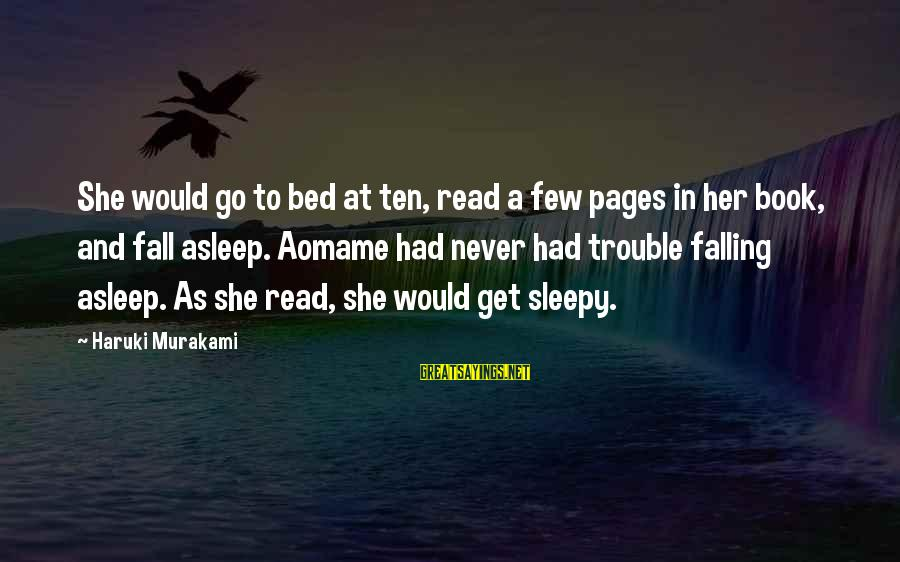 Aomame Sayings By Haruki Murakami: She would go to bed at ten, read a few pages in her book, and