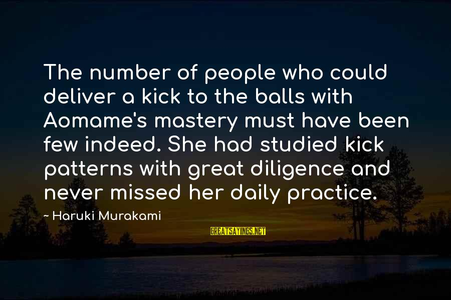 Aomame Sayings By Haruki Murakami: The number of people who could deliver a kick to the balls with Aomame's mastery