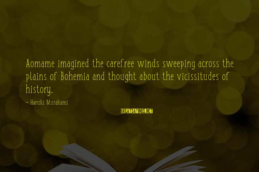 Aomame Sayings By Haruki Murakami: Aomame imagined the carefree winds sweeping across the plains of Bohemia and thought about the