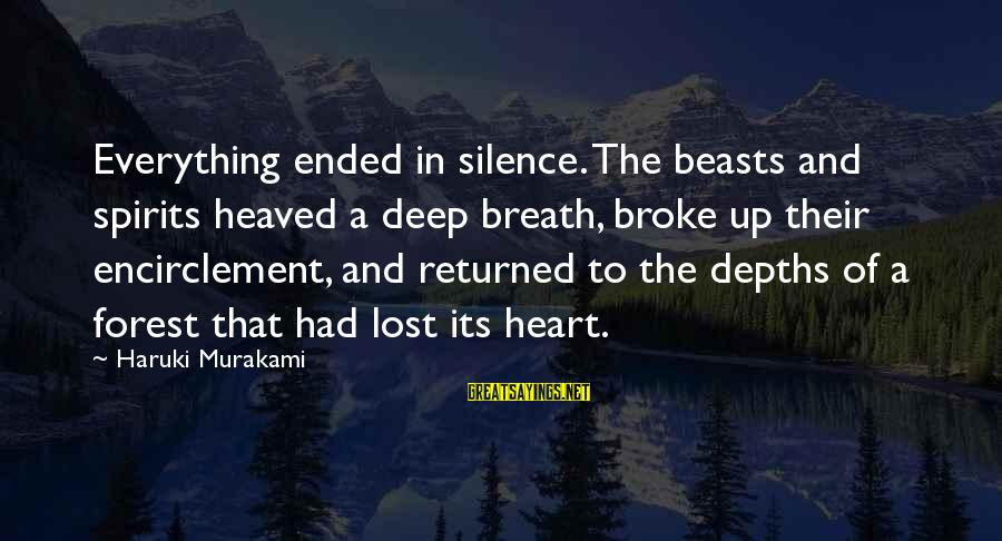 Aomame Sayings By Haruki Murakami: Everything ended in silence. The beasts and spirits heaved a deep breath, broke up their