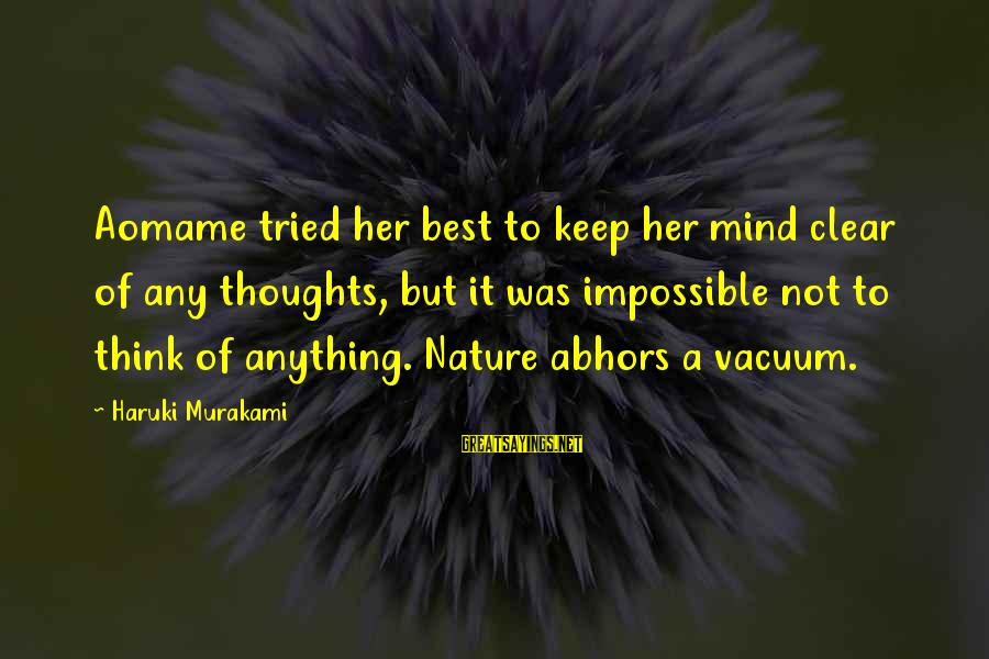 Aomame Sayings By Haruki Murakami: Aomame tried her best to keep her mind clear of any thoughts, but it was