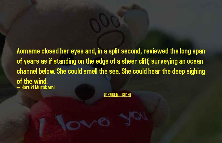 Aomame Sayings By Haruki Murakami: Aomame closed her eyes and, in a split second, reviewed the long span of years