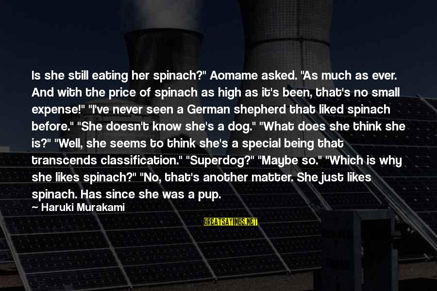 """Aomame Sayings By Haruki Murakami: Is she still eating her spinach?"""" Aomame asked. """"As much as ever. And with the"""