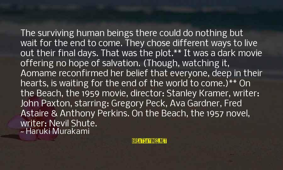 Aomame Sayings By Haruki Murakami: The surviving human beings there could do nothing but wait for the end to come.