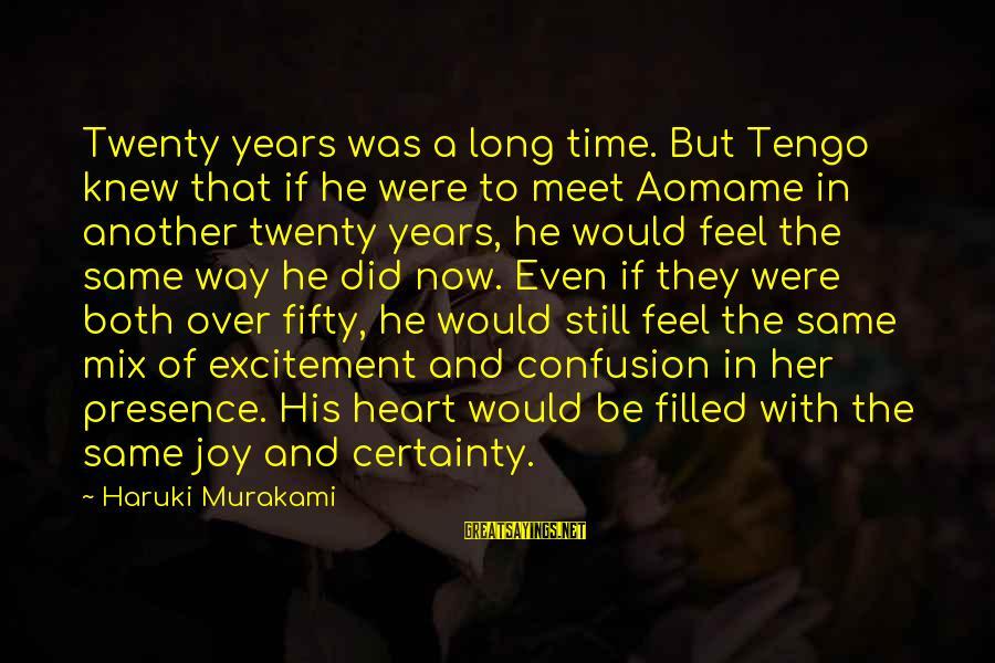 Aomame Sayings By Haruki Murakami: Twenty years was a long time. But Tengo knew that if he were to meet
