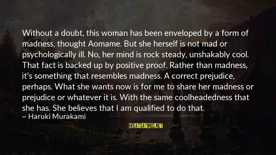 Aomame Sayings By Haruki Murakami: Without a doubt, this woman has been enveloped by a form of madness, thought Aomame.