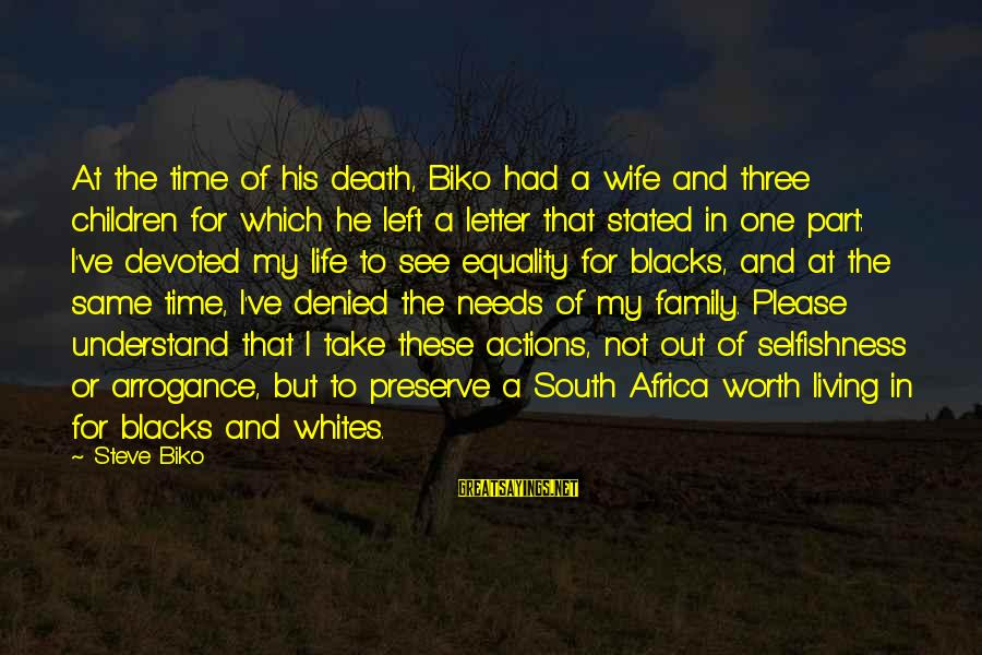 Apartheid Life Sayings By Steve Biko: At the time of his death, Biko had a wife and three children for which