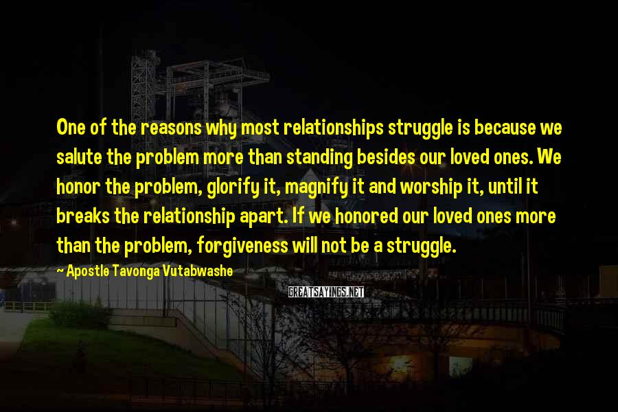 Apostle Tavonga Vutabwashe Sayings: One of the reasons why most relationships struggle is because we salute the problem more