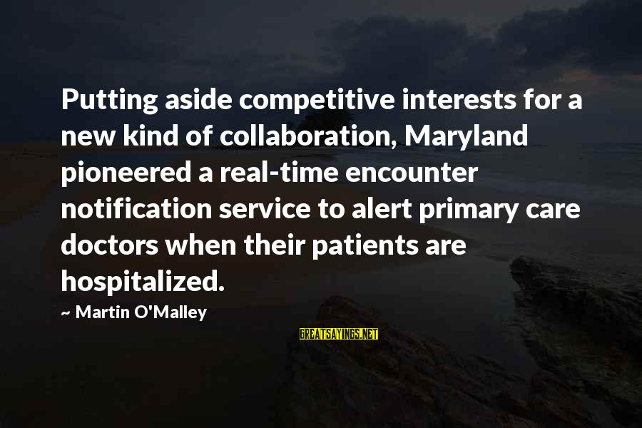 Arabic Beauty Sayings By Martin O'Malley: Putting aside competitive interests for a new kind of collaboration, Maryland pioneered a real-time encounter