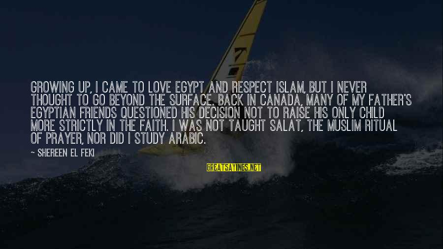 Arabic Love Sayings By Shereen El Feki: Growing up, I came to love Egypt and respect Islam, but I never thought to