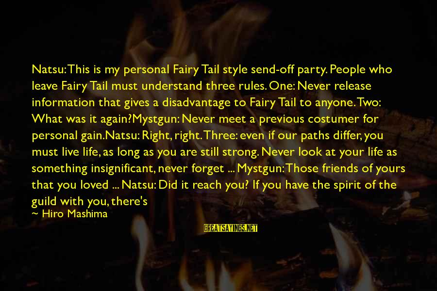 Are We Still Friends Sayings By Hiro Mashima: Natsu: This is my personal Fairy Tail style send-off party. People who leave Fairy Tail