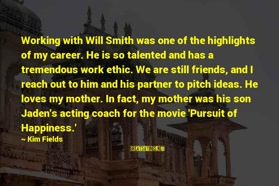 Are We Still Friends Sayings By Kim Fields: Working with Will Smith was one of the highlights of my career. He is so