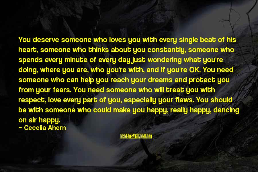 Are You Ok Day Sayings By Cecelia Ahern: You deserve someone who loves you with every single beat of his heart, someone who