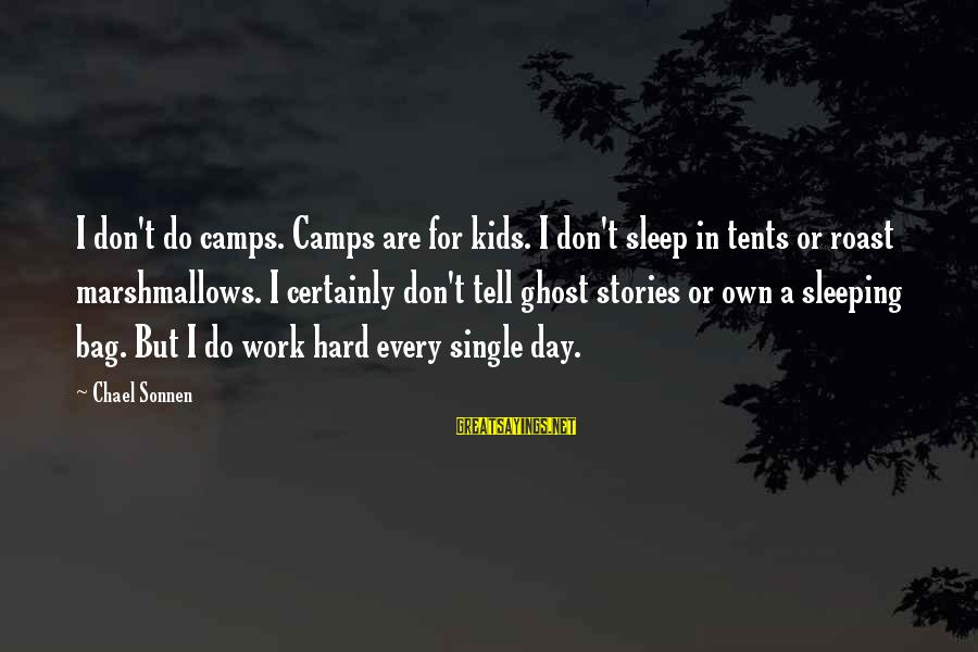 Are You Ok Day Sayings By Chael Sonnen: I don't do camps. Camps are for kids. I don't sleep in tents or roast