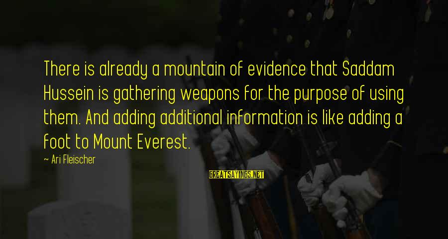 Ari Sayings By Ari Fleischer: There is already a mountain of evidence that Saddam Hussein is gathering weapons for the