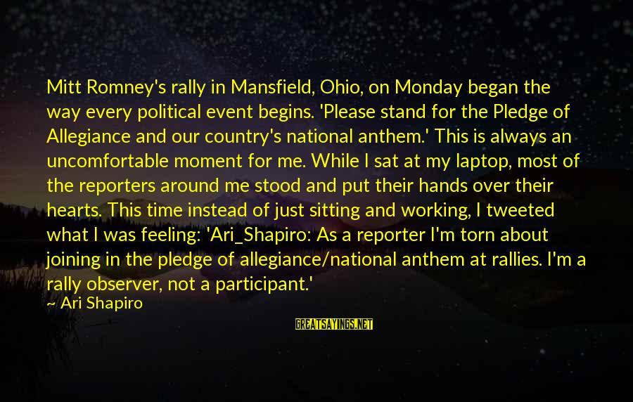 Ari Sayings By Ari Shapiro: Mitt Romney's rally in Mansfield, Ohio, on Monday began the way every political event begins.