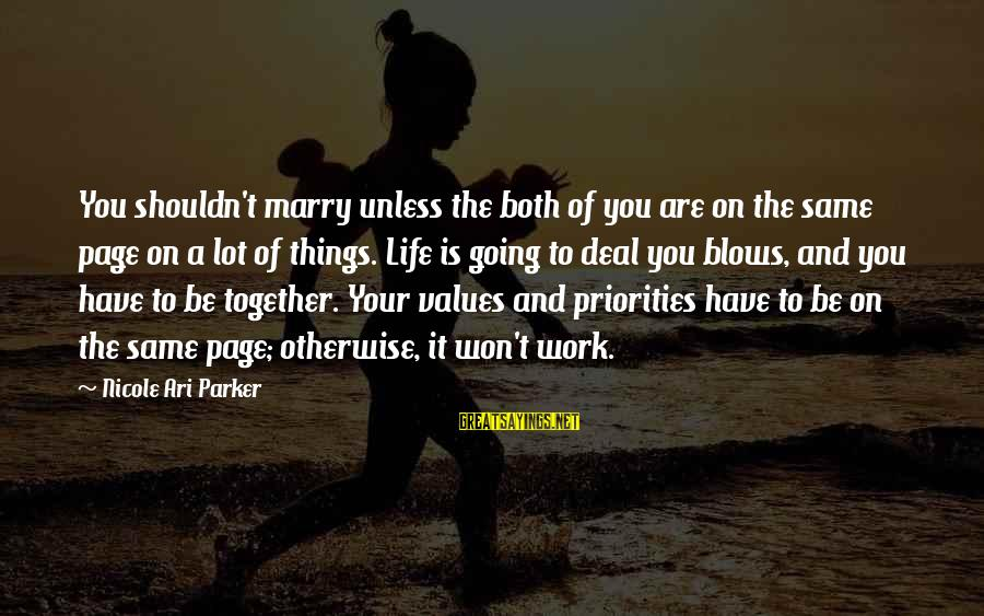 Ari Sayings By Nicole Ari Parker: You shouldn't marry unless the both of you are on the same page on a