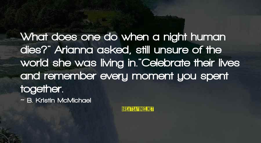 """Arianna's Sayings By B. Kristin McMichael: What does one do when a night human dies?"""" Arianna asked, still unsure of the"""