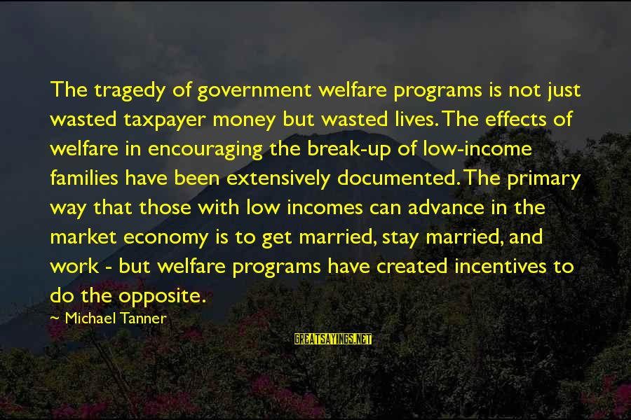 Arkham Knight Batman Sayings By Michael Tanner: The tragedy of government welfare programs is not just wasted taxpayer money but wasted lives.