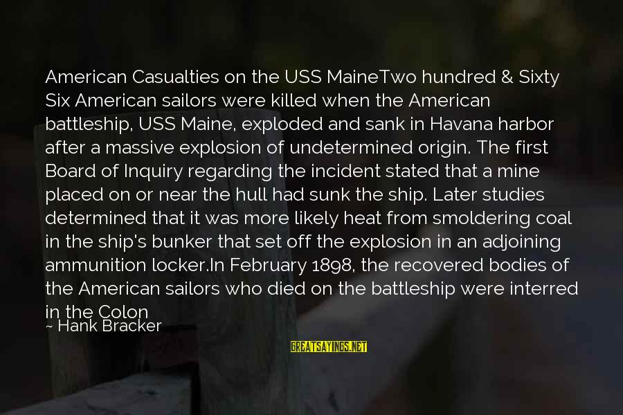 Arlington Sayings By Hank Bracker: American Casualties on the USS MaineTwo hundred & Sixty Six American sailors were killed when