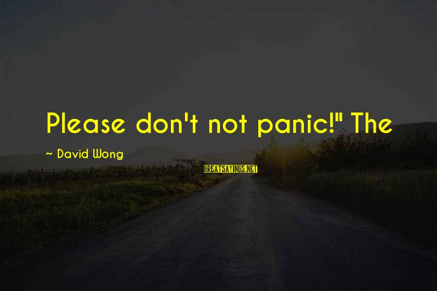 """Armada Markets Ecn Live Sayings By David Wong: Please don't not panic!"""" The"""