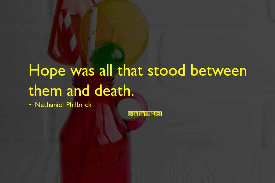 Armada Markets Ecn Live Sayings By Nathaniel Philbrick: Hope was all that stood between them and death.