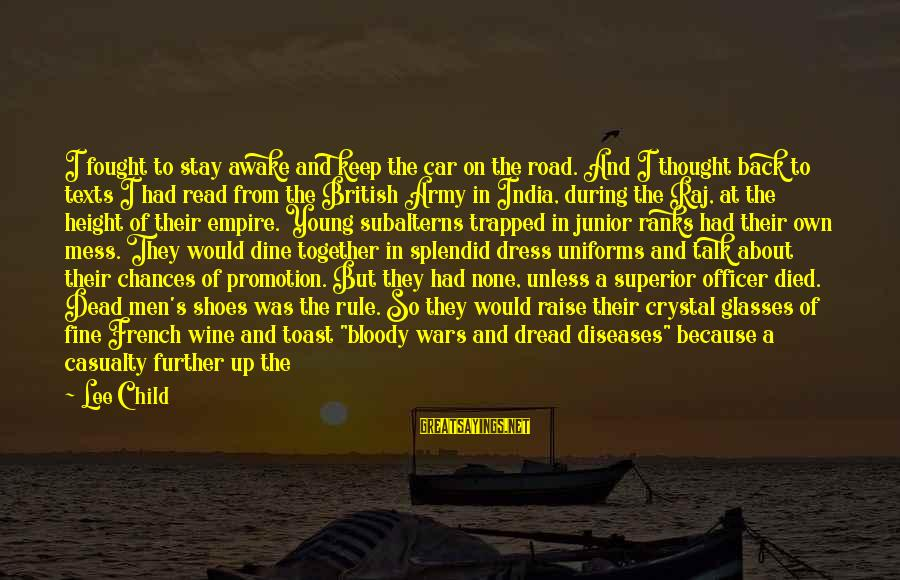Army Officer Sayings By Lee Child: I fought to stay awake and keep the car on the road. And I thought